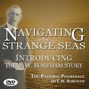 Get your copy of NAVIGATING STRANGE SEAS, The Pastoral Pilgrimage Of Dr. F.W. Boreham